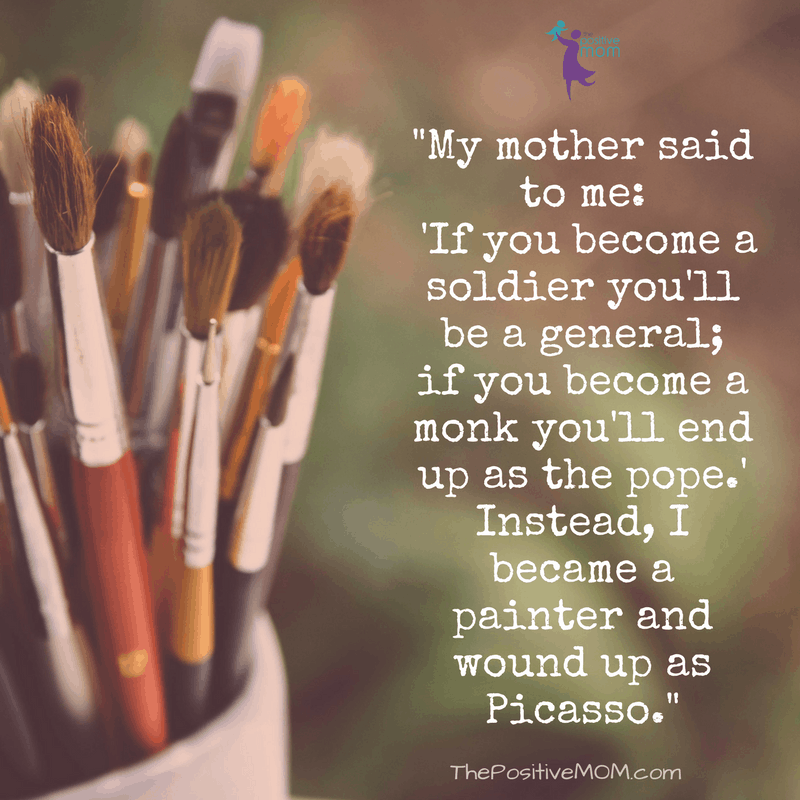 I became a painter and wound up as Picasso ~ The Positive MOM