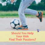 Should You Help Your Kids Find Their Passions?