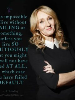 You have failed by default - JK Rowling quote