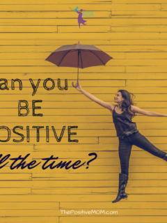 Can you be positive all the time?