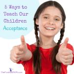 Teaching Our Children Acceptance