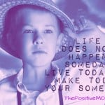 The Lie Of Someday