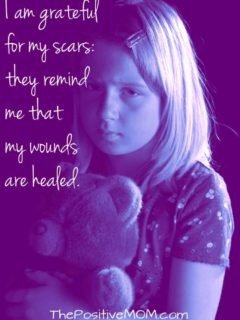 I am grateful for my scars because they remind me my wounds are healed ~ Elayna Fernandez - The Positive Mom