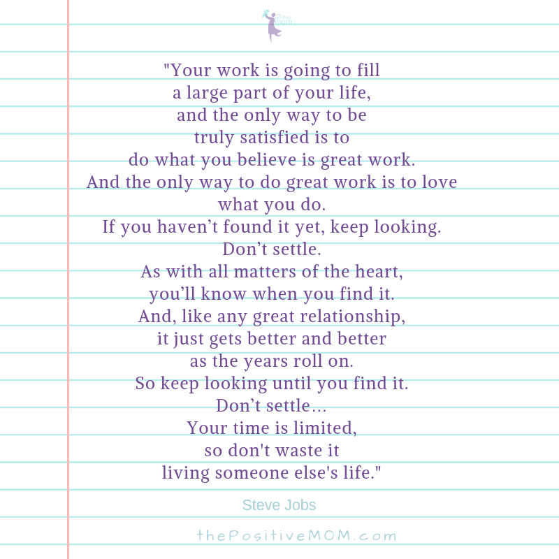 "Steve Jobs ""Do Work You Love"" ~ Turn Your Passion Into Your Paycheck by The Positive MOM"