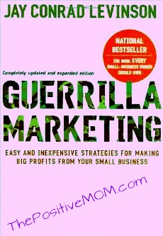 Guerrilla Marketing, 4th edition: Easy and Inexpensive Strategies for Making Big Profits from Your Small Business..