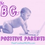 The ABC's of Positive Parenting