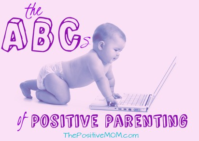 the ABCs of Positive Parenting by Elayna Fernandez ~ The Positive MOM