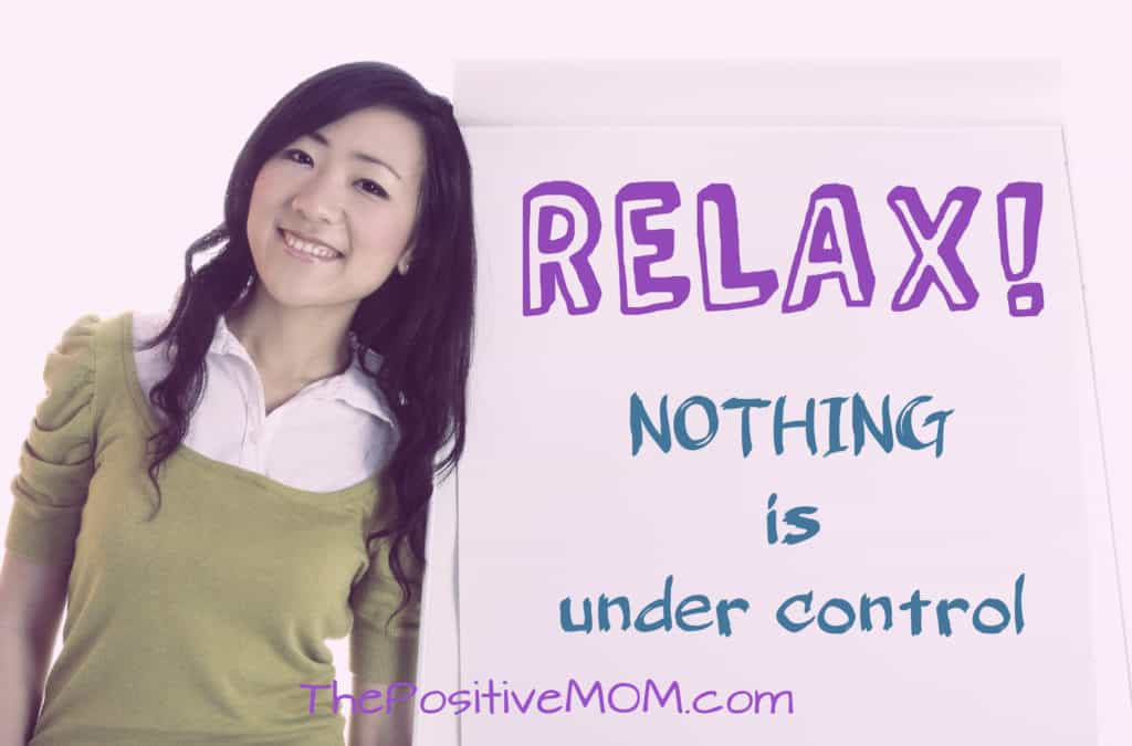 Do you have it all together? Relax: nothing is under control.