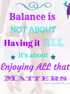Balance is not about having it all, it's about enjoying all that matters - Elayna Fernandez ~ The Positive MOM quote