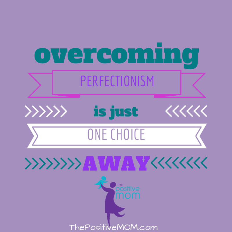 overcoming perfectionism is just one choice away