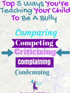 Top 5 Ways You Are Teaching Your Child To Be A Bully