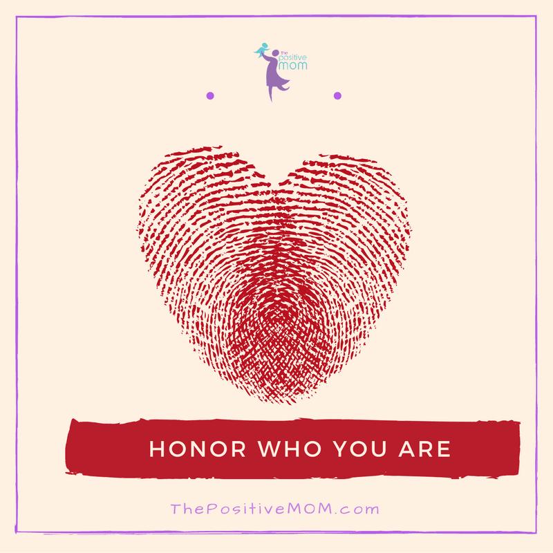 Honor who you are   Elayna Fernandez ~ The Positive MOM