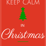 Keep CALM In Christmas ~ Tips To Enjoy Your Holidays With Ease and Peace