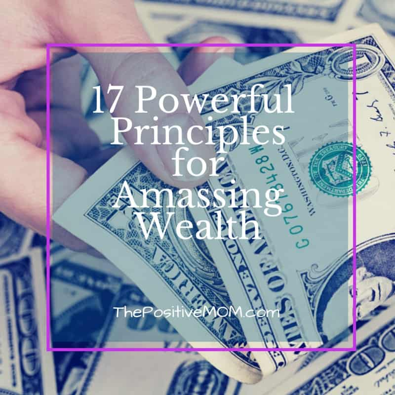 17 Powerful Principles For Amassing Wealth