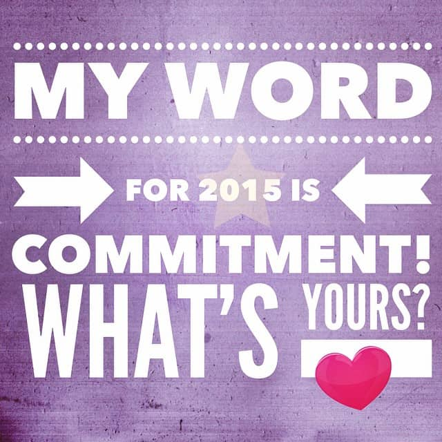 My word of the year is commitment