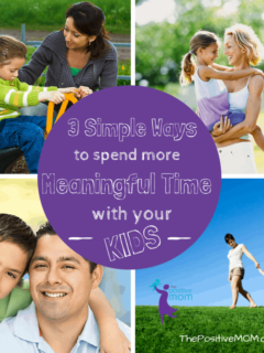 3 Simple Ways To Spend More Meaningful Time With Your Children