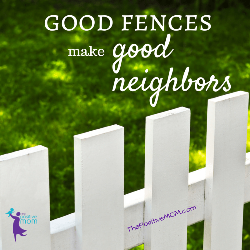 good fences make good neighbors - boundaries in motherhood