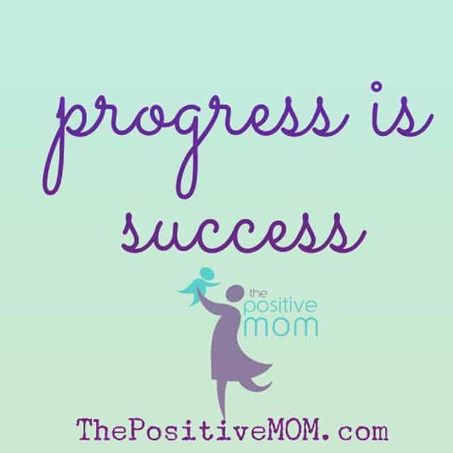 progress is success - Elayna Fernandez , The Positive Mom