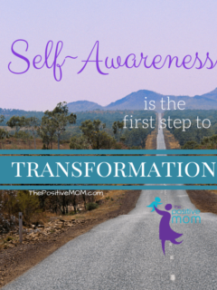 self-awareness is the first step to transformation ~ Elayna Fernandez The Positive Mom