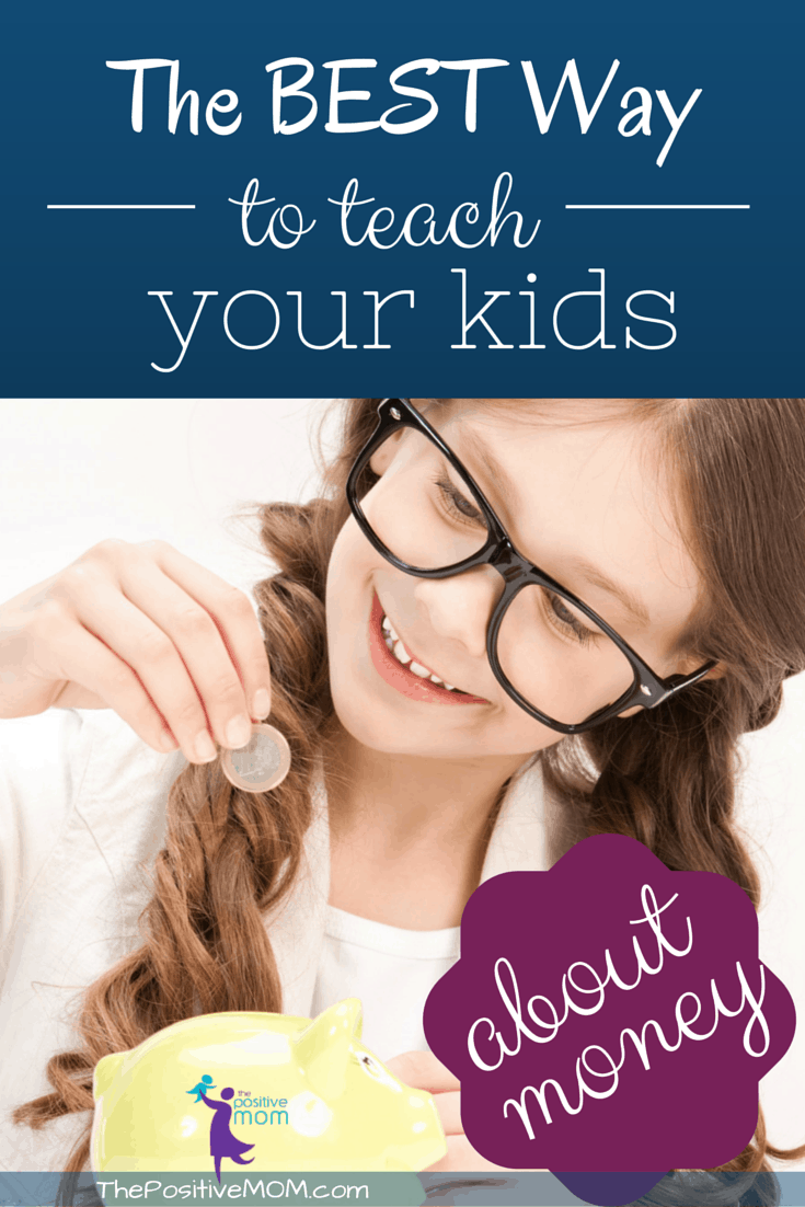The Best Way To Teach Your Kids About Money