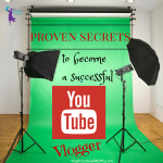 Proven Secrets to Become A Successful YouTube Vlogger