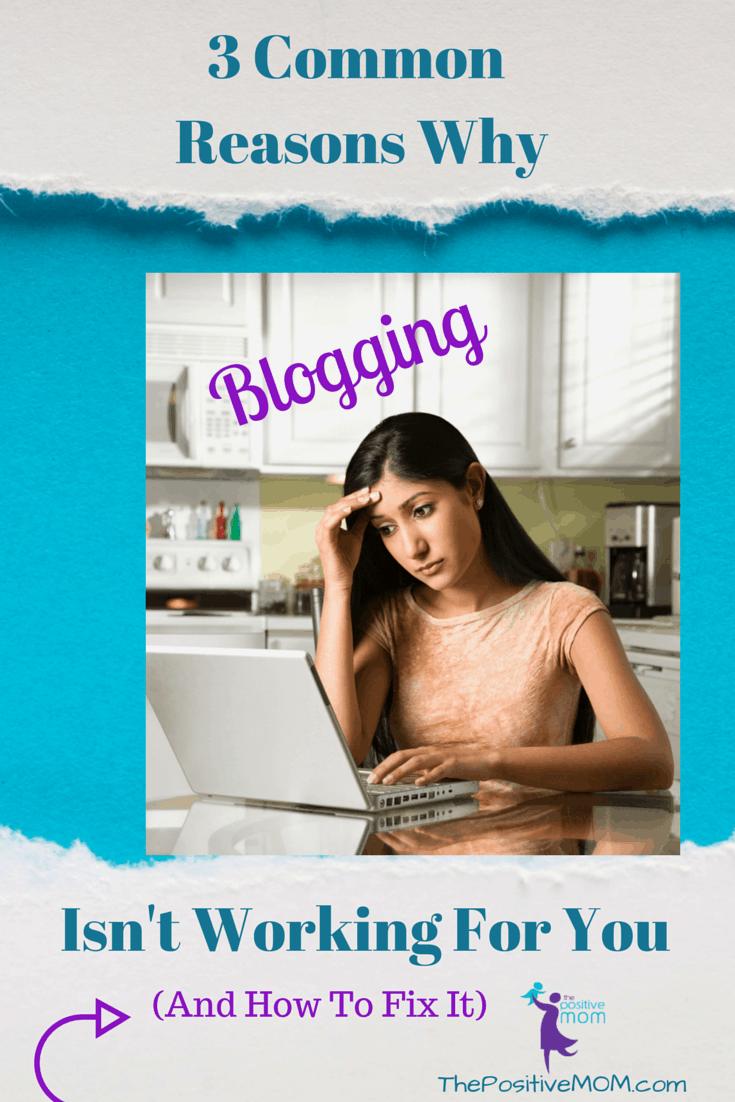 reasons why blogging isn t working for you elayna fernandez the positive mom. Black Bedroom Furniture Sets. Home Design Ideas