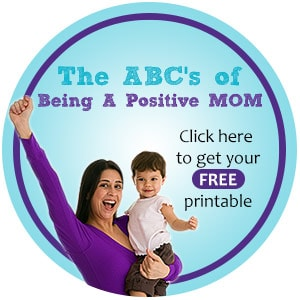 the ABCs of being a Positive Mom - free printable