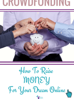 crowdfunding - how to raise money online to fund your dreams