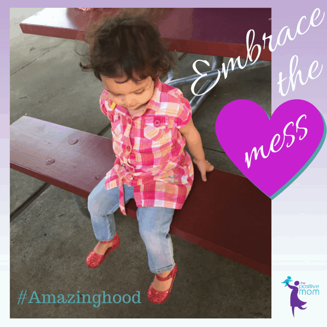 embrace the mess of motherhood = #Amazinghood