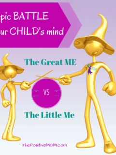 the epic battle in your child's mind: the battle of the little me and the great me - How to teach your kids how to choose, be kind, and loving.