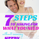 How To Ask For What You Need Without Sounding Needy