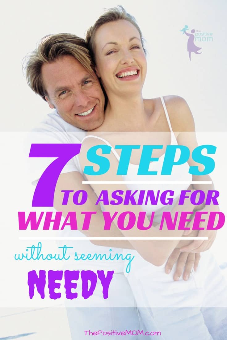 7 steps to asking for what you need without seeming needy