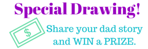 Special Drawing: share your dad story and win a prize! #FathersDay