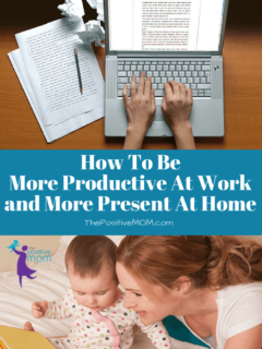 how to be more productive at work and more present at home