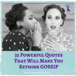 35 Powerful Quotes That Will Make You Rethink Gossip