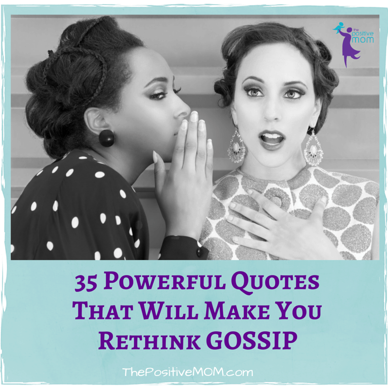 35 Powerful Quotes That Will Make You Rethink Gossip Elayna Fernandez The Positive MOM