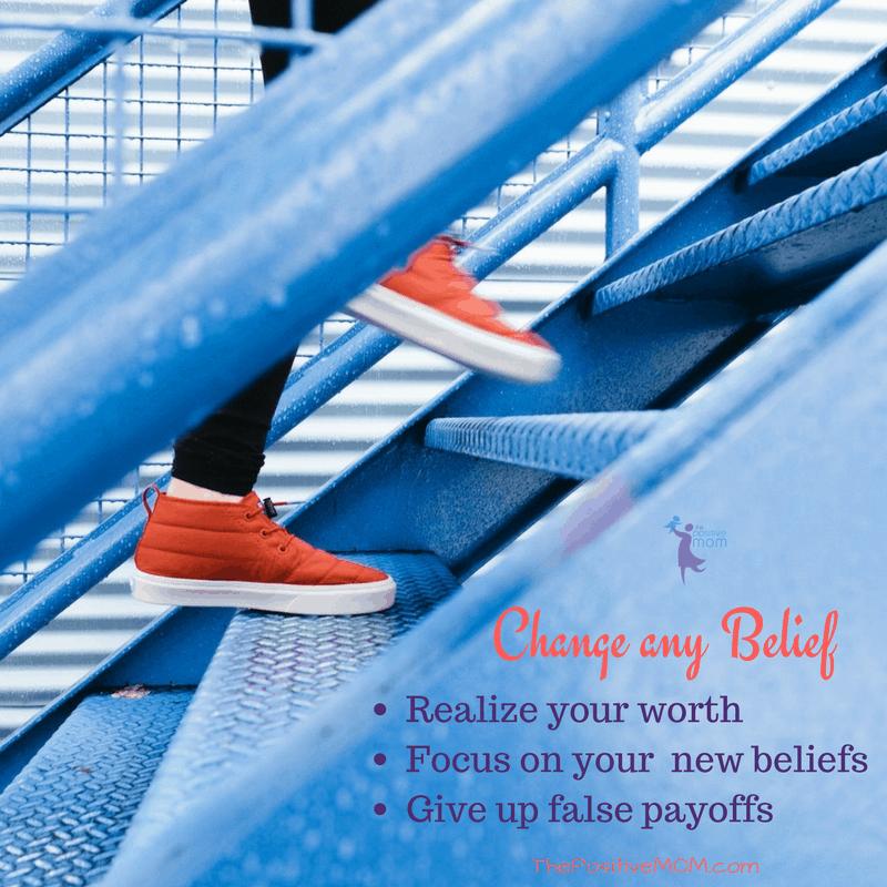 Change any belief in 3 easy steps ~ Elayna Fernandez ~ The Positive MOM