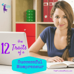 The 12 Traits Of A Successful Mompreneur