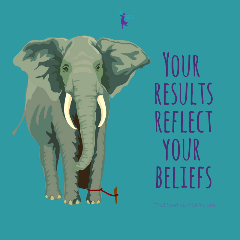 Your results reflect your beliefs - elayna fernandez The Positive MOM