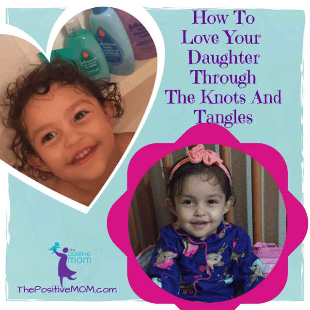how to love your daughter through the knots and tangles