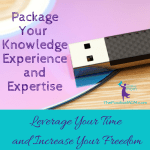 63 Ways To Package Your Knowledge, Your Experience, And Your Expertise