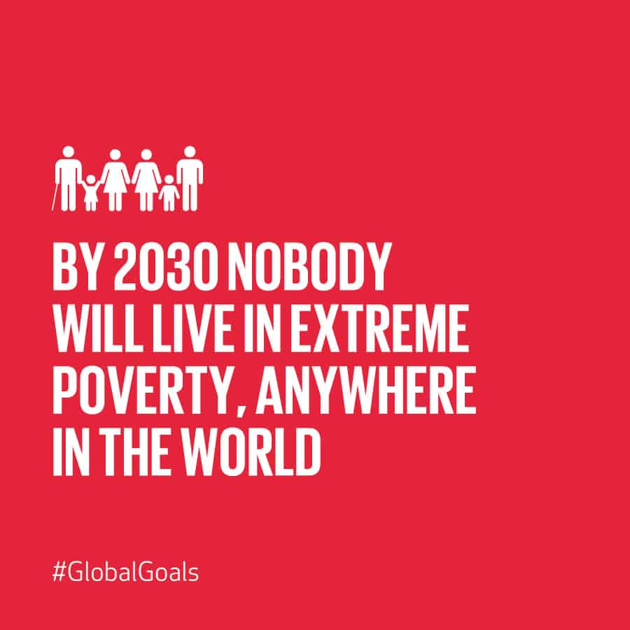 By 2030 nobody will live in extreme poverty, anywhere in the world