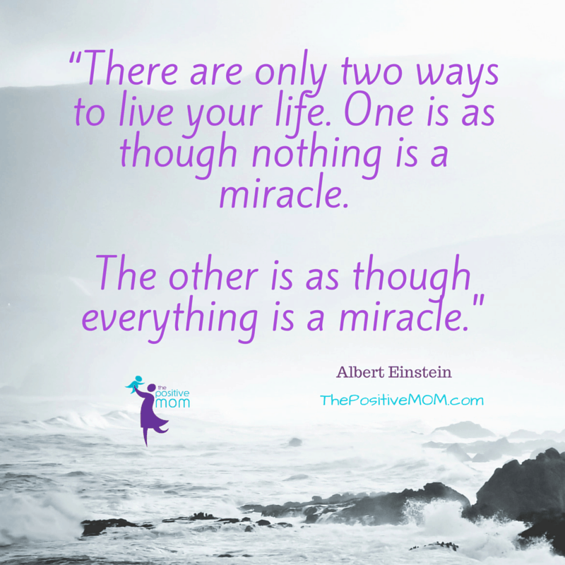 """""""There are only two ways to live your life. One is as though nothing is a miracle. The other is as though everything is a miracle.""""  Albert Einstein"""