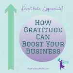 Don't Hate, Appreciate – How Gratitude Can Boost Your Business