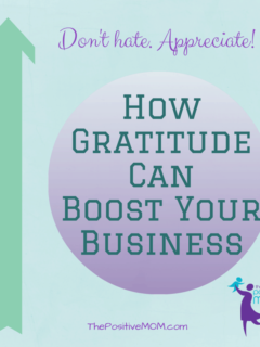 don't hate appreciate - how gratitude can boost your business
