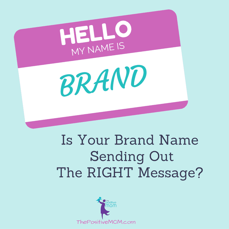 is your brand name sending out the right message?