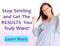 Accelerate your success - Stop Settling and Get The RESULTS You Truly Want!