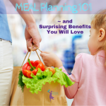 meal planning 101 and surprising benefits you will love