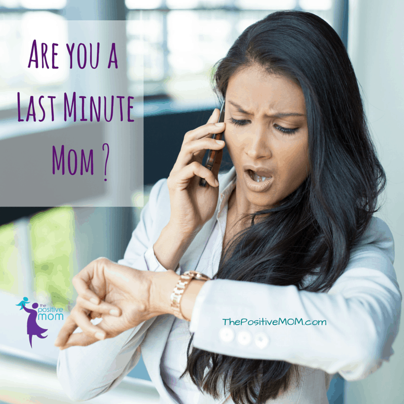 Are you a last minute mom? Dealing with procrastination in motherhood