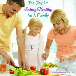 The Joy Of Eating Healthy As A Family